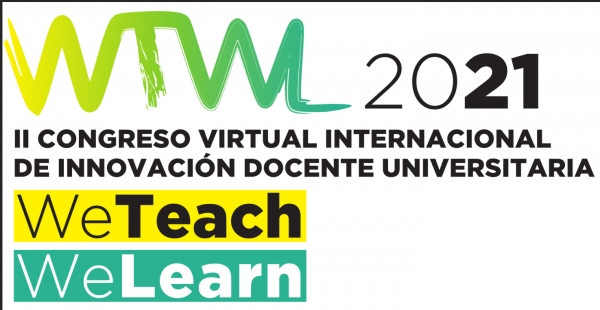 Arranca el II Congreso Virtual Internacional de Innovación Docente Universitaria We Teach & We Learn 2021